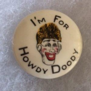 Im for Howdy Doody pinback