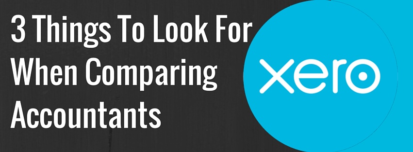 3 Things To Look For When Comparing Xero Accountants
