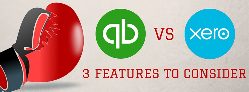 Quickbooks vs Xero: 3 Features To Consider