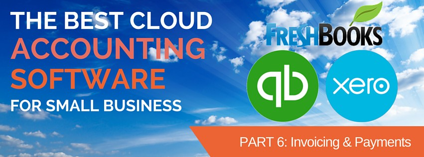 Best Cloud Accounting Software for Small Business: Invoicing & Payments