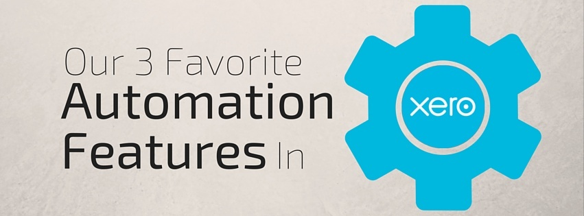 Our 3 Favorite Automation Features in XERO