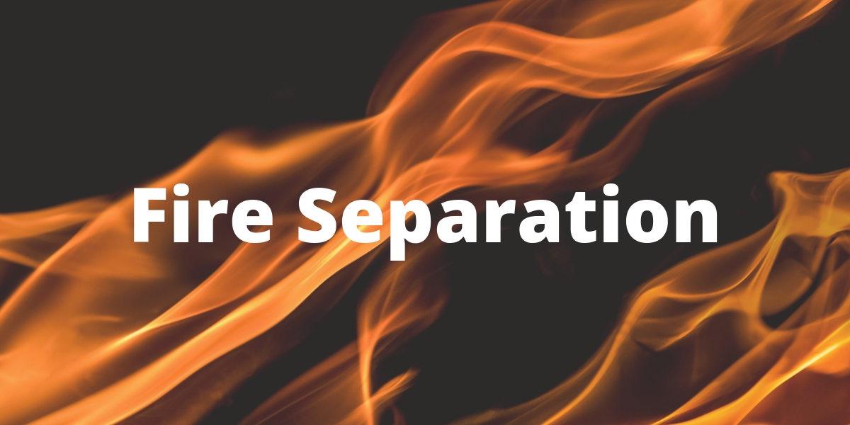 Fire Separation
