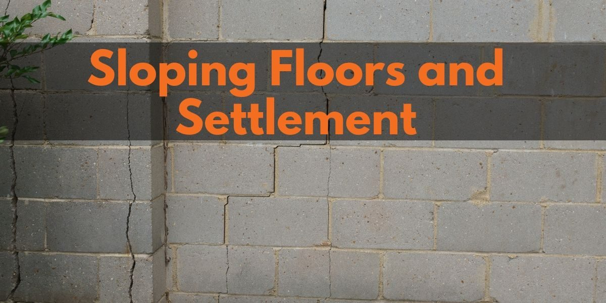 Sloping Floors and Settlement