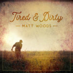 New Album -- Tired & Dirty