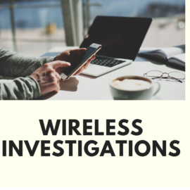 Cellular and Wireless Investigations