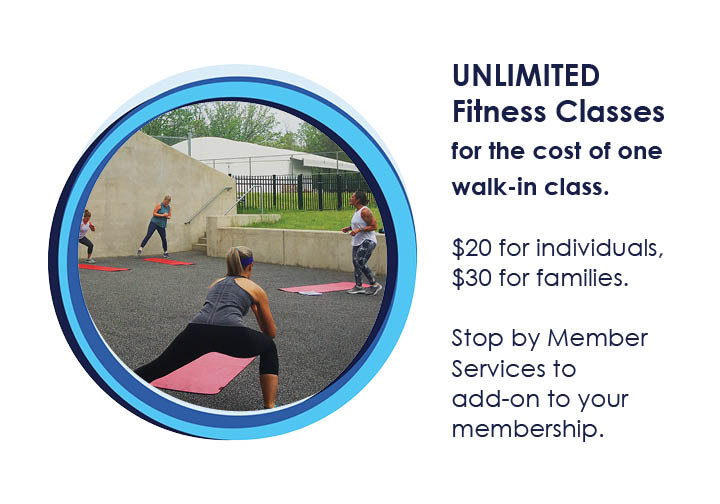 """A picture saying """"UNLIMITED Fitness Classes for the cost of one walk-in class. $20 for individuals, $30 for families. Stop by Member Services to add-on to your membership."""""""