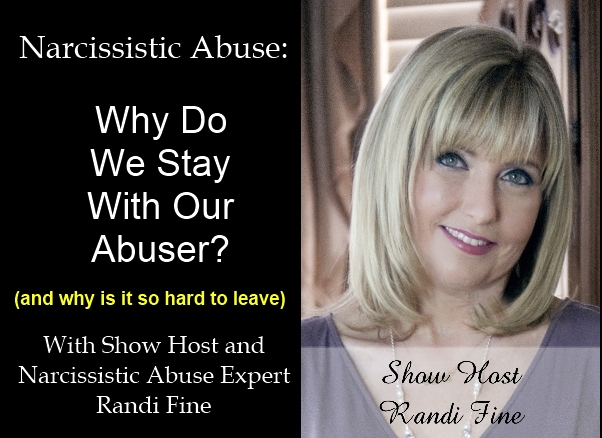 Image of Randi Fine and Podcast Why We Stay With Our Narcissistic Abuser