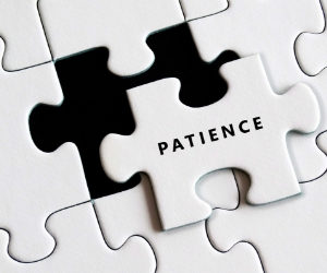 Patience is often the missing piece of the puzzle for love.