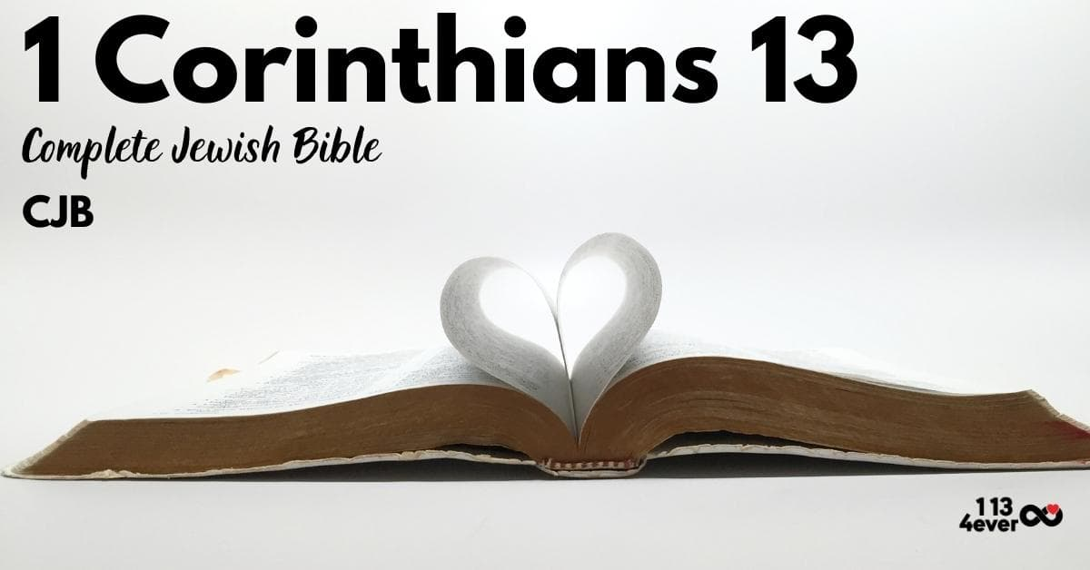1 Corinthians 13 | Complete Jewish Bible | CJB