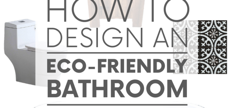 Looking to create an eco-friendly bathroom? It's the perfect opportunity to green everything - including your tub, sink, faucet, vanity and toilet!