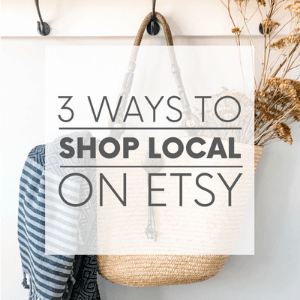 """A straw basket filled with dried flowers with the words """"3 ways to shop local on Etsy."""" Click to visit post."""