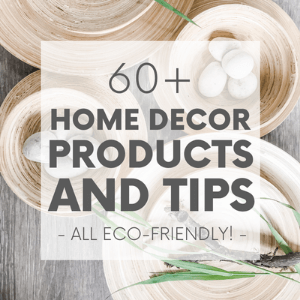 """Closeup of bamboo bowls, rocks and green grass with the words """"60+ home decor products and tips - all eco-friendly."""" Click to visit post."""