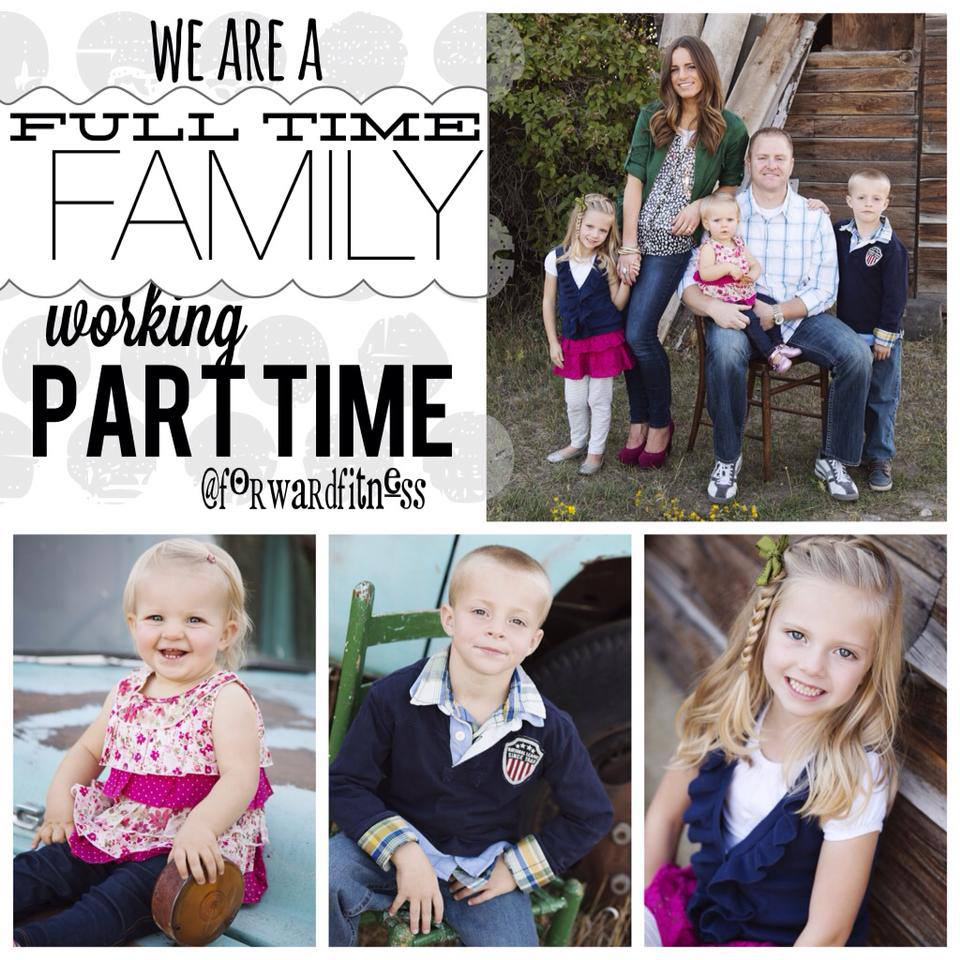 FULL TIME FAMILY, working part time