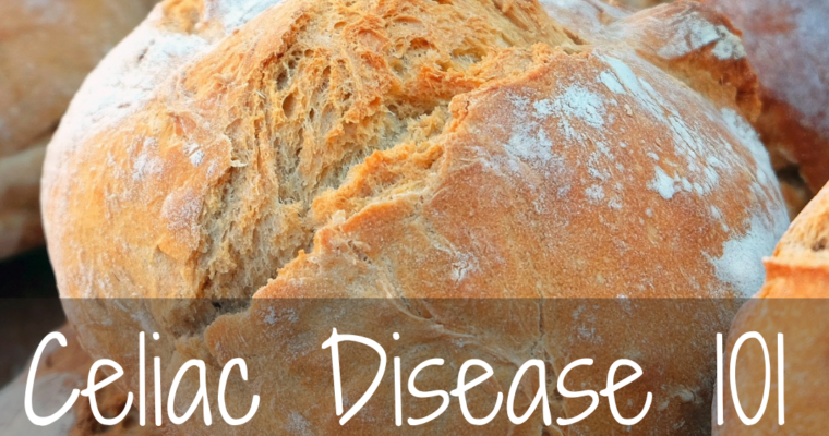 Celiac Disease 101