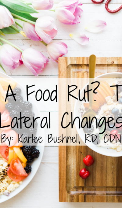 In a Food Rut? Try Lateral Changes
