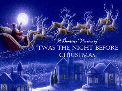 Dentists' Version of 'Twas the Night Before Xmas