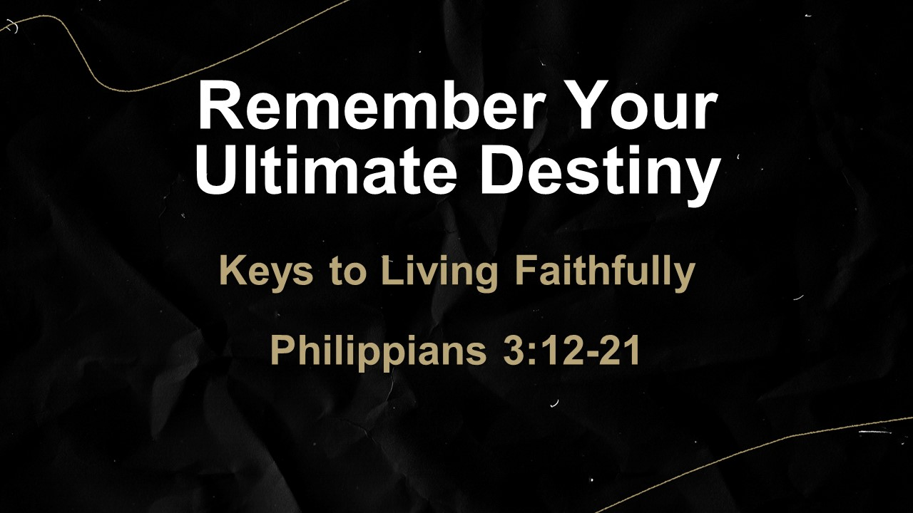 Remember Your Ultimate Destiny.