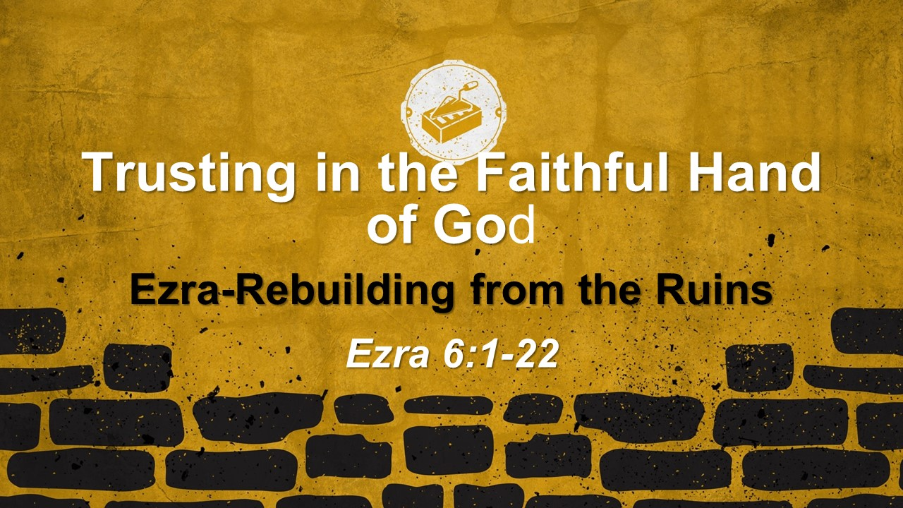 Trusting in the Faithful Hand of God