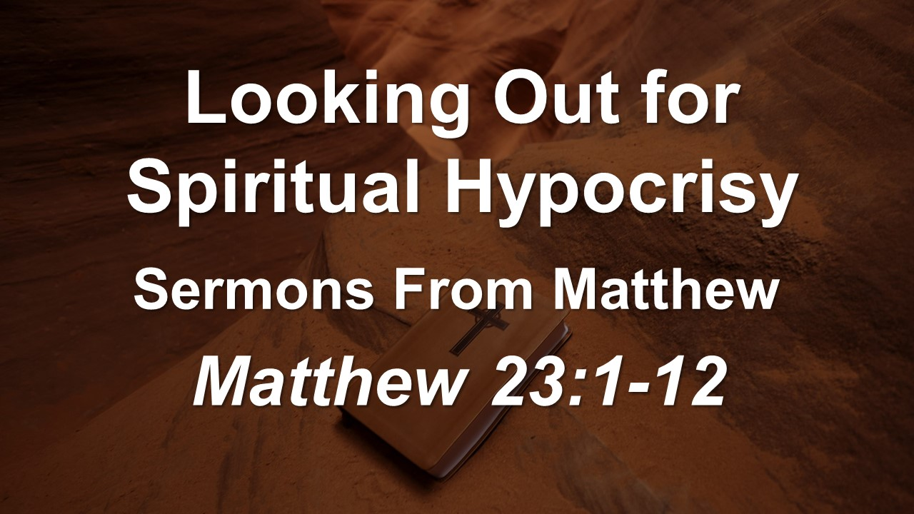 Looking Out For Spiritual Hypocrisy