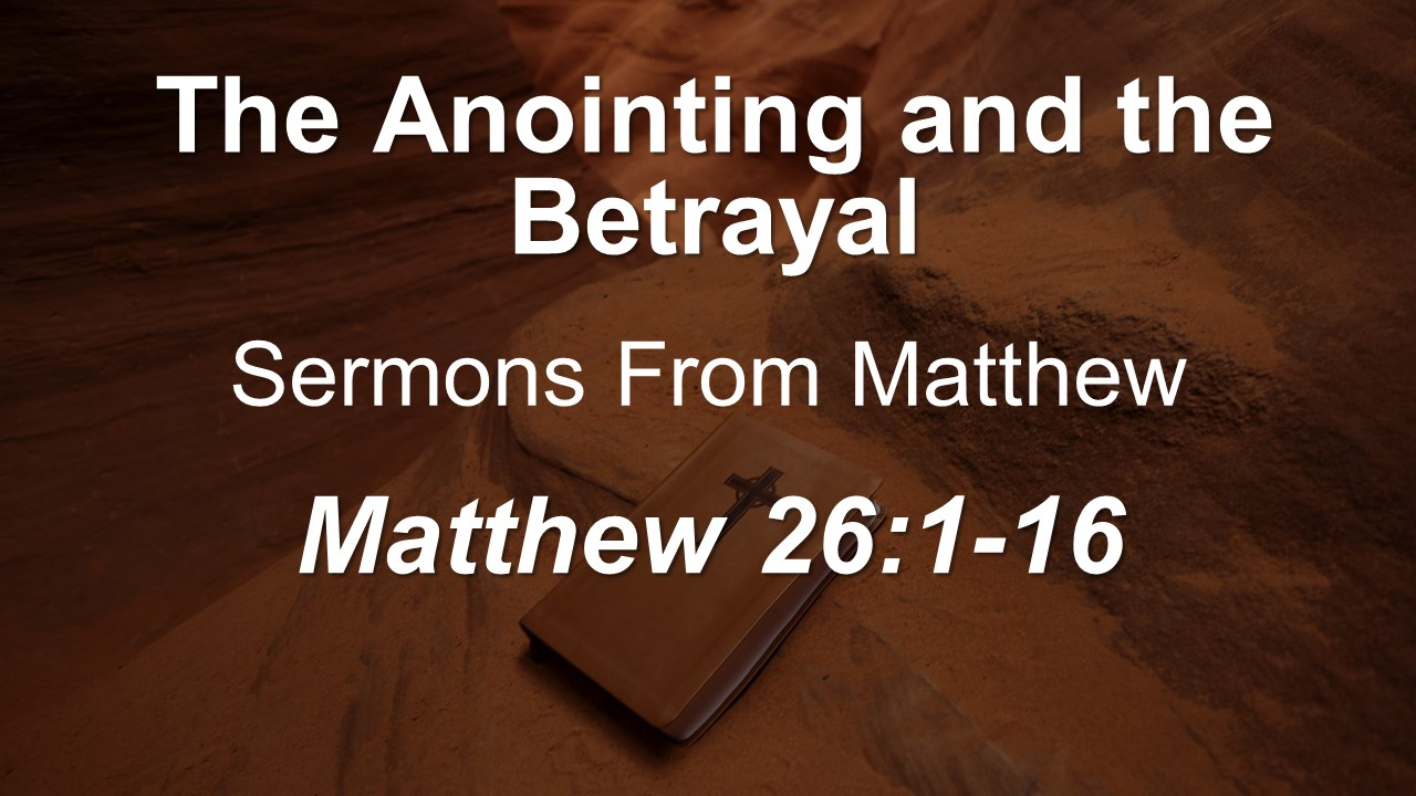 The Anointing and the Betrayal