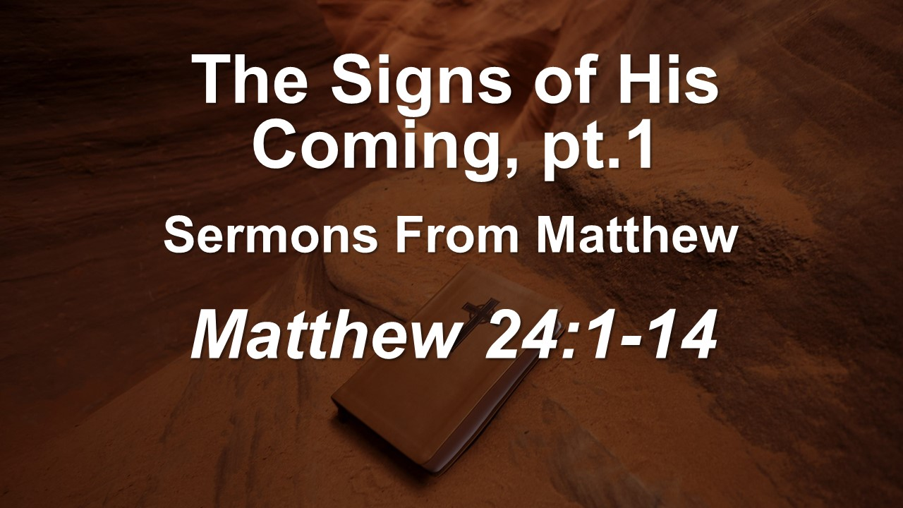 The Signs of His Coming, pt. 1