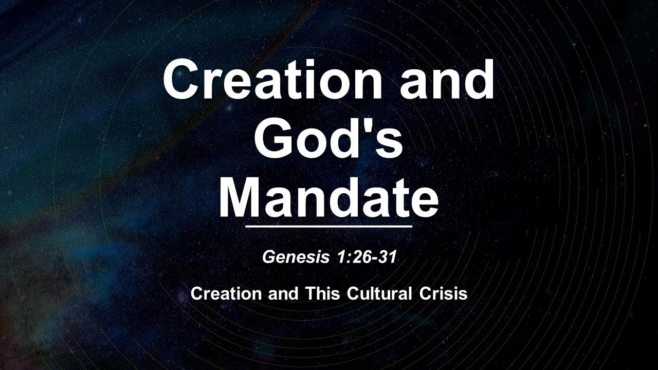 Creation and God's Mandate