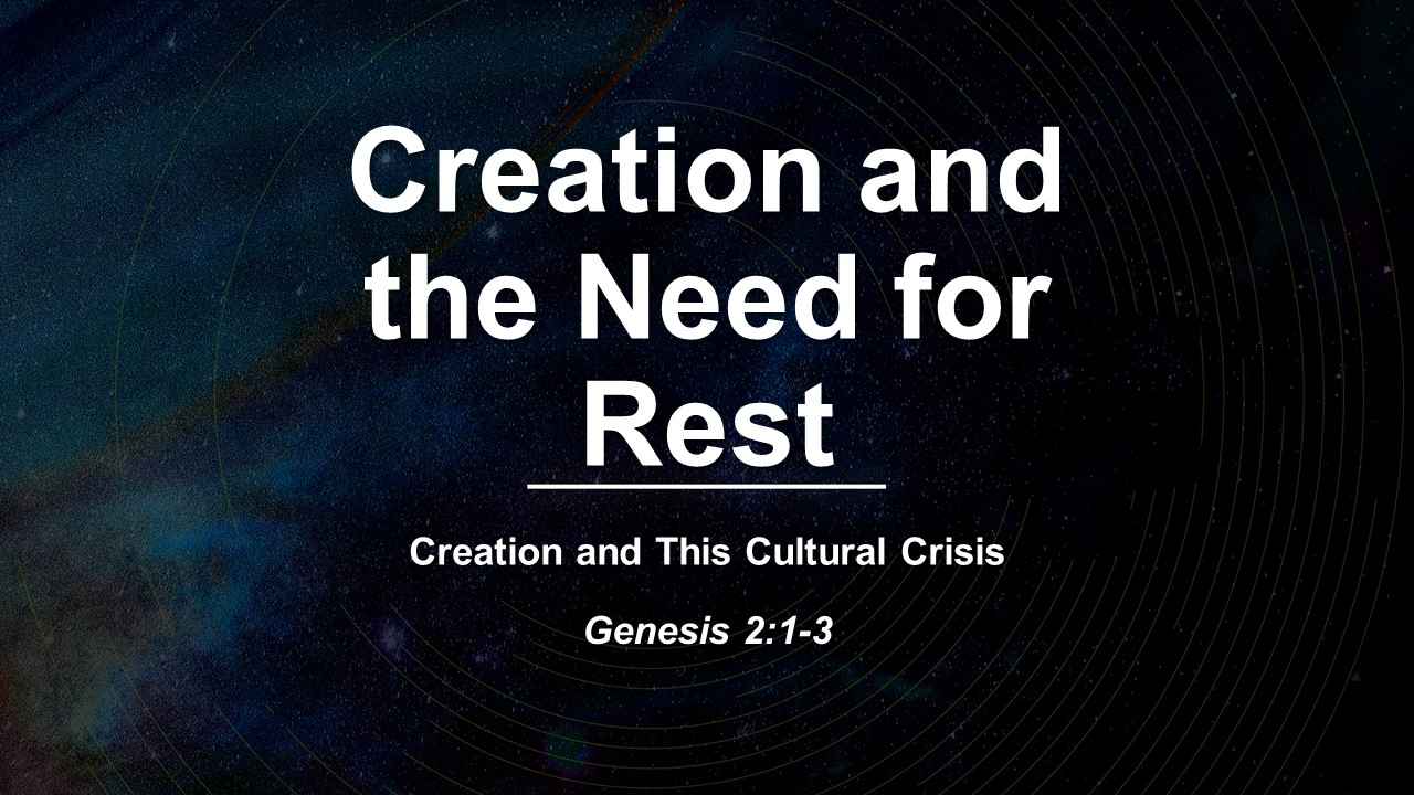 Creation and the Need for Rest