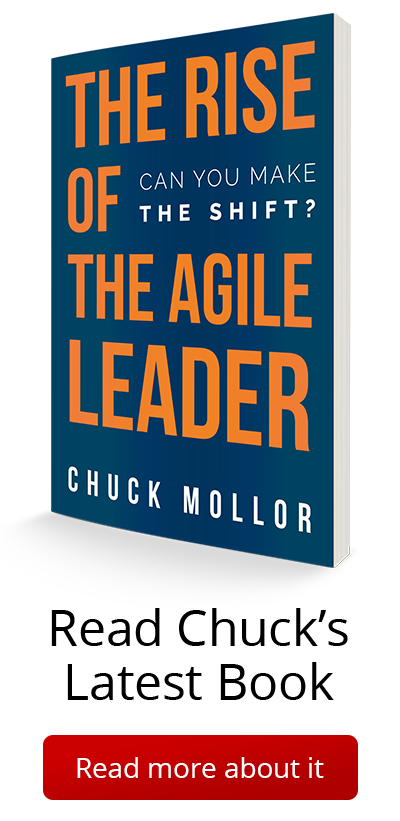 Read Chuck's latest book: The Rise of the Agile Leader: Can You Make the Shift. Click to read more about it.