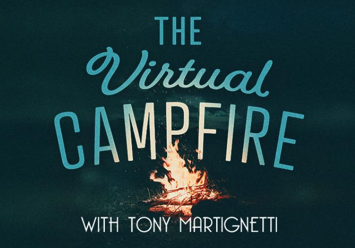 The Virtual Campfire with Tony Martignetti