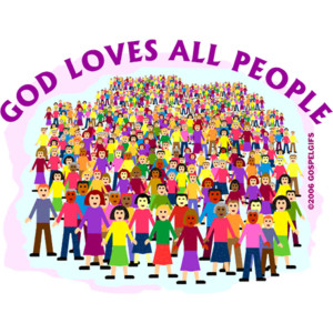 God Loves All People :)