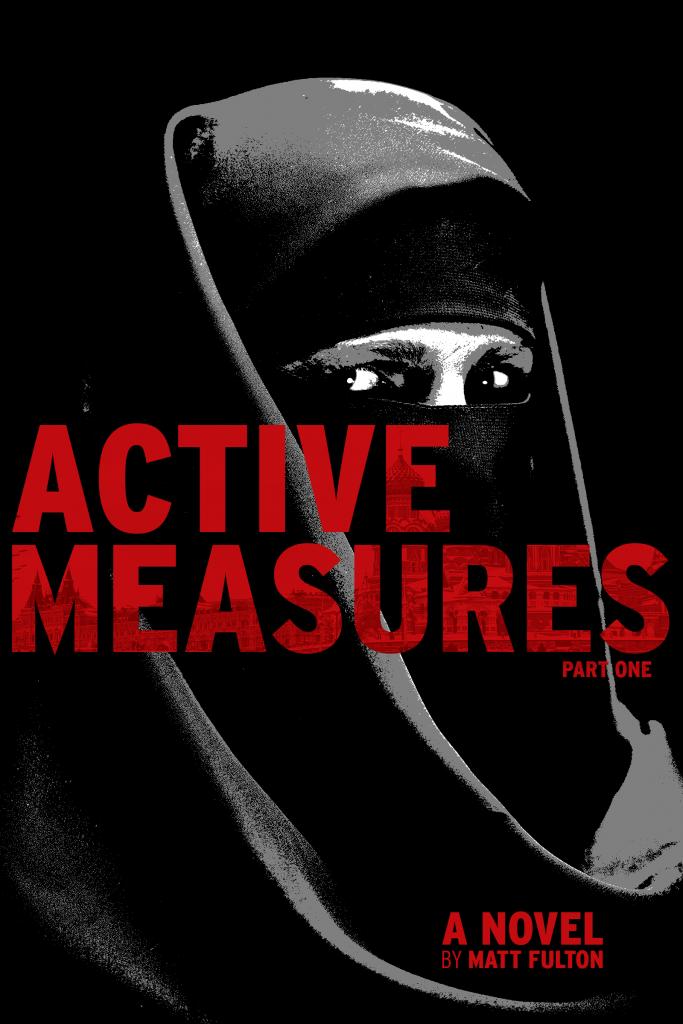 Active Measures by Matt Fulton