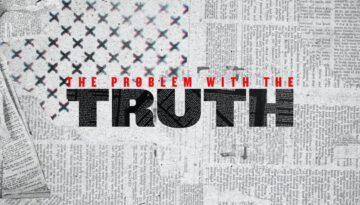 The Problem With The Truth Series