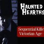 Haunted Hearthstone: Sequential Killers of the Victorian Age - Part IV @Hearthstone Historic House Museum- Appleton, WI