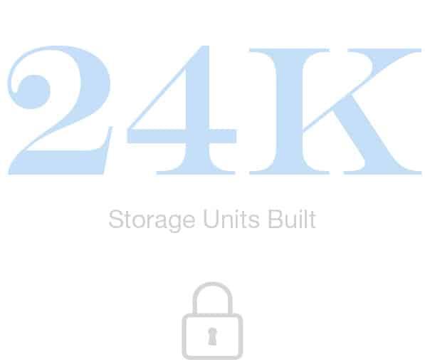 24K Storage Units Built