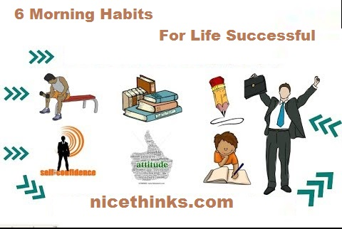 6 Morning Habits For Life Successful