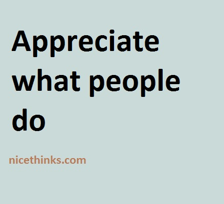 Appreciate what people do 1