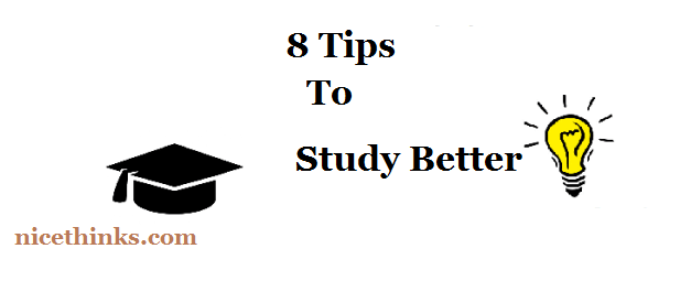 8 Tips to Study Better