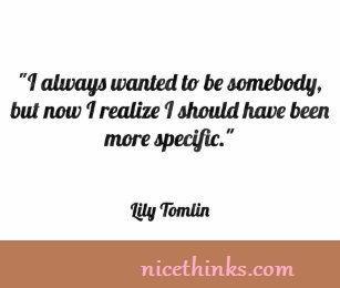 Lily Tomlin Quotes