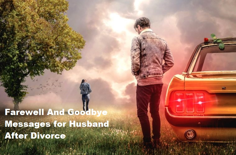 Farewell And Goodbye Messages for Husband After Divorce
