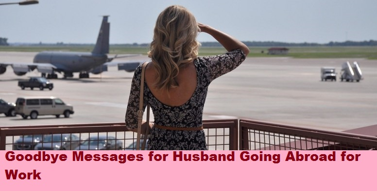 Goodbye Messages for Husband Going Abroad for Work