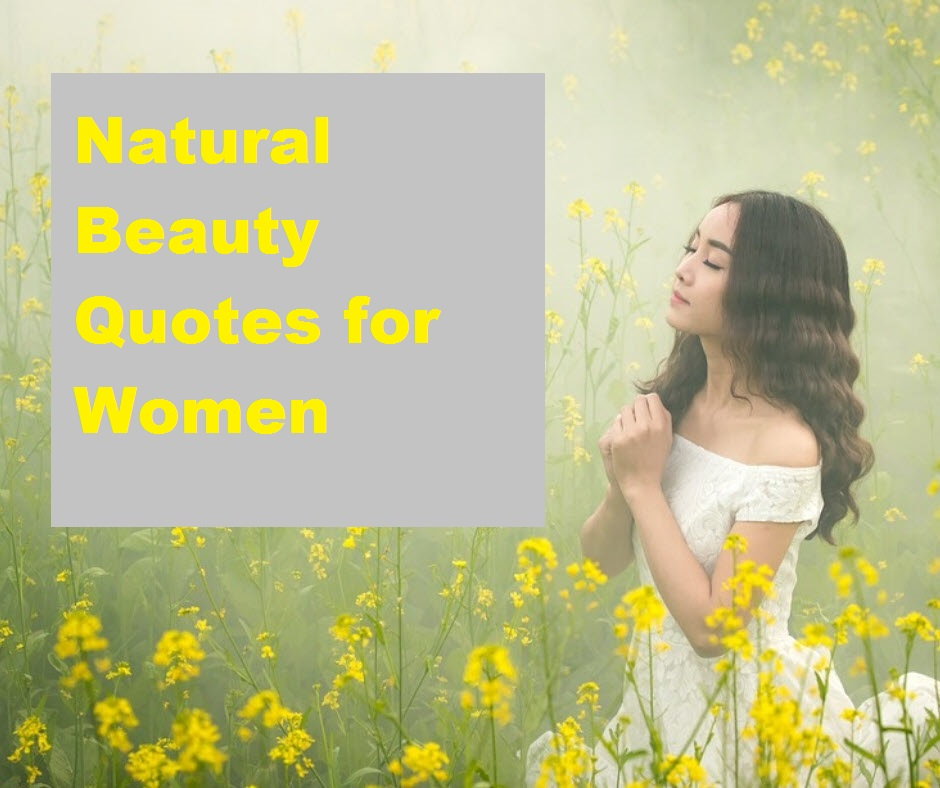 Natural Beauty Quotes for Women