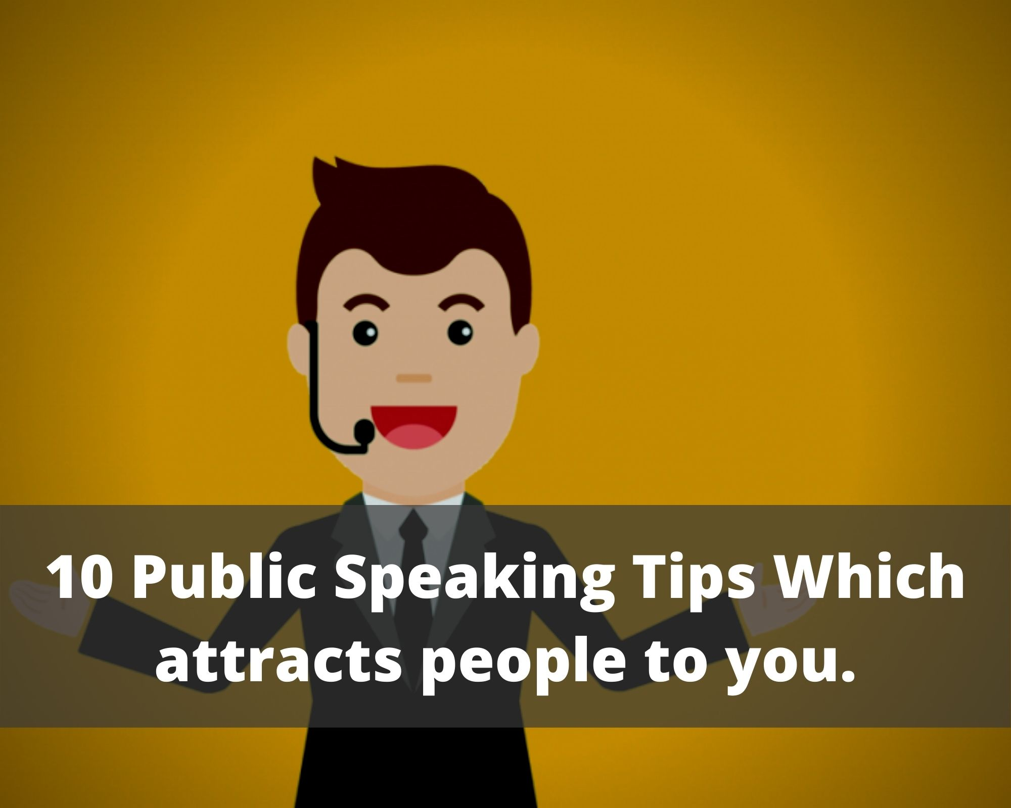 10 Public Speaking Tips Which attracts people to you.