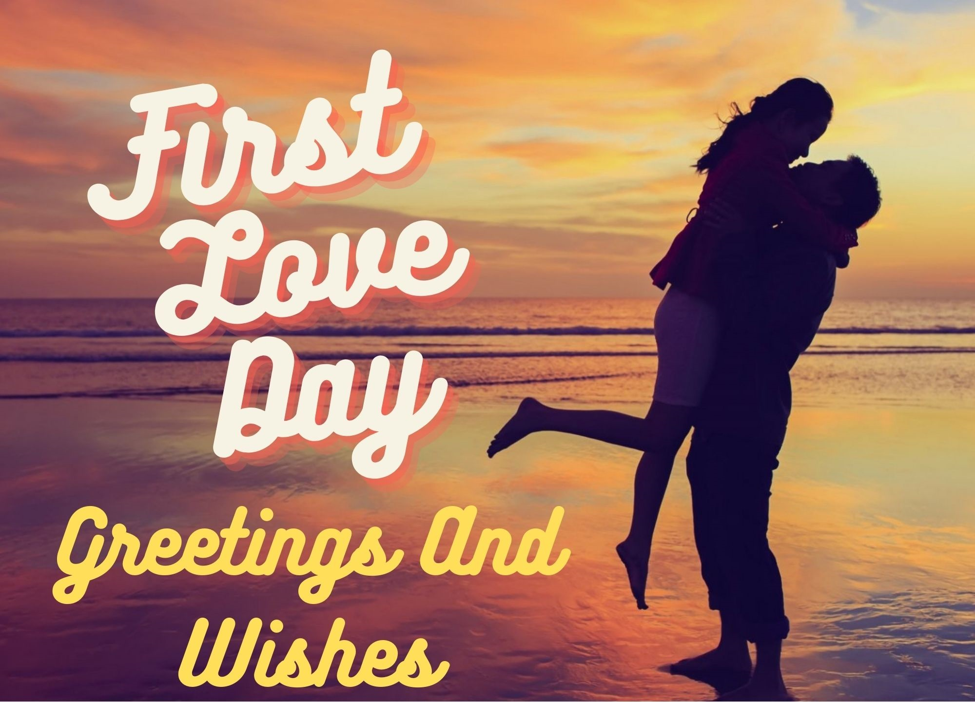 First Love Day Greetings And Wishes
