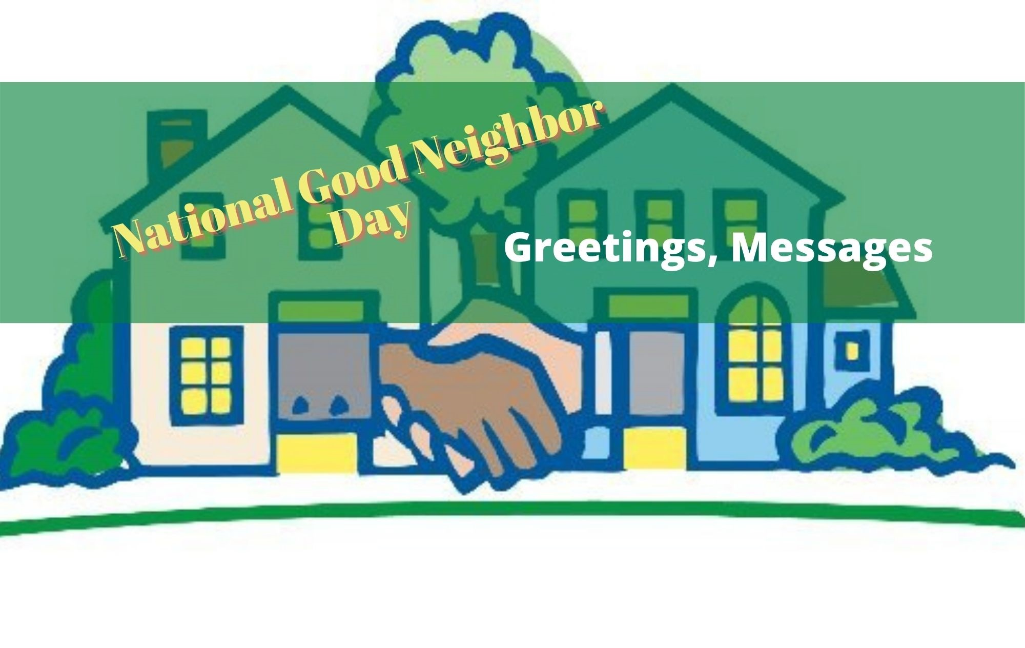 National Good Neighbor Day Greetings, Messages