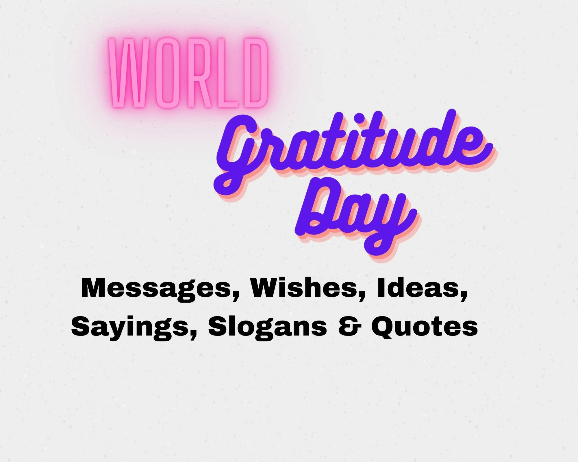 Happy World Gratitude Day Messages, Wishes, Ideas, Sayings, Slogans & Quotes
