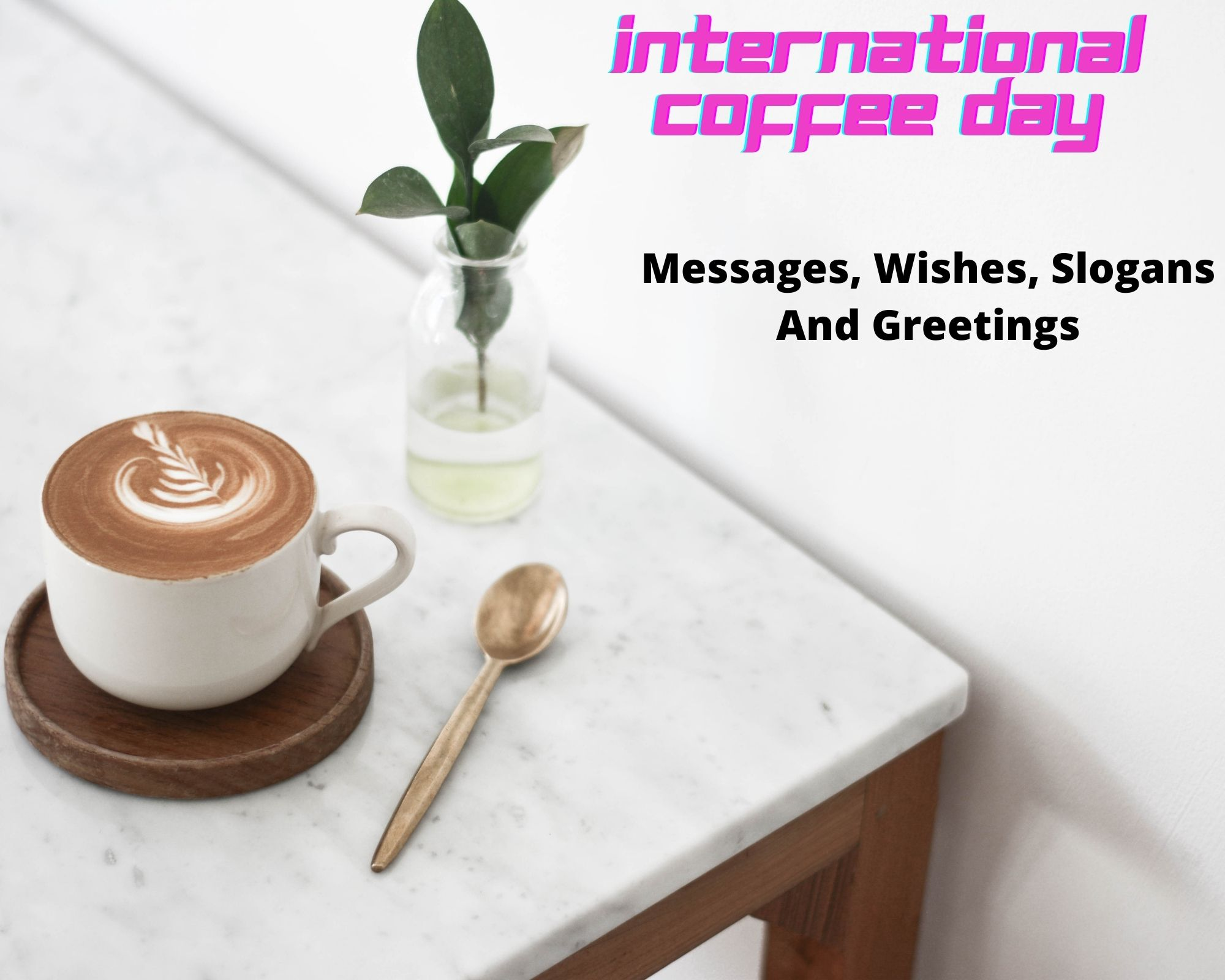 International Coffee Day Messages, Wishes, Slogans, And Greetings