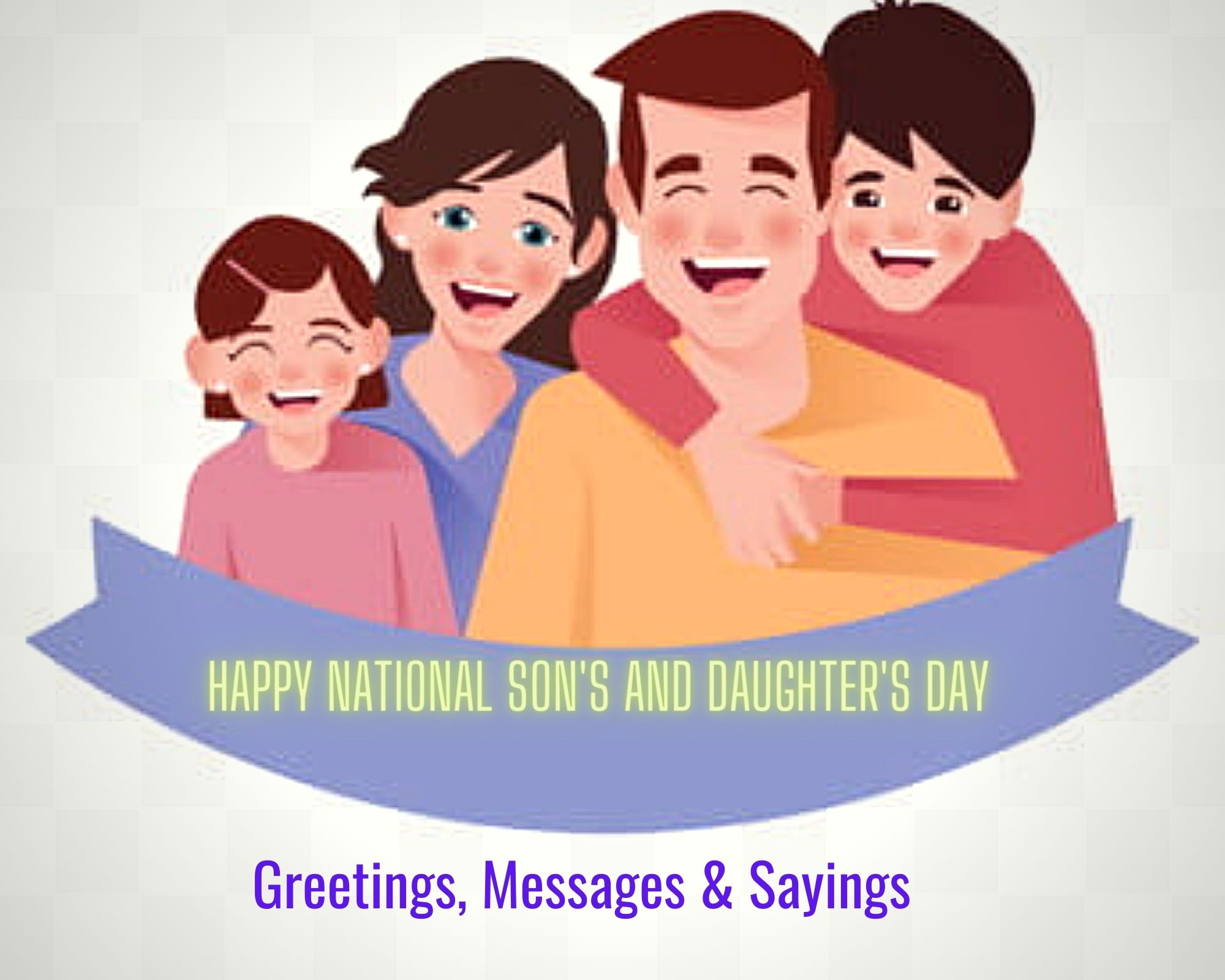 National Son's And Daughter's Day Greetings, Messages & Sayings
