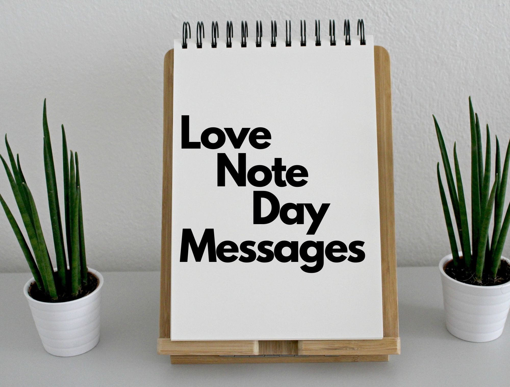 Love Notes day message