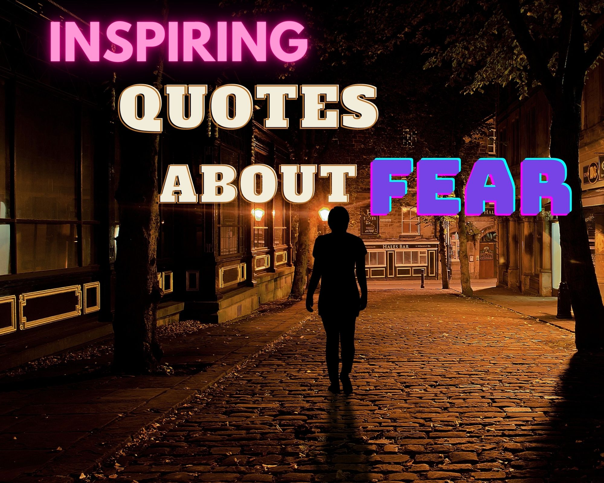 Most Inspiring Quotes to Help You Face With Fear in Your Life