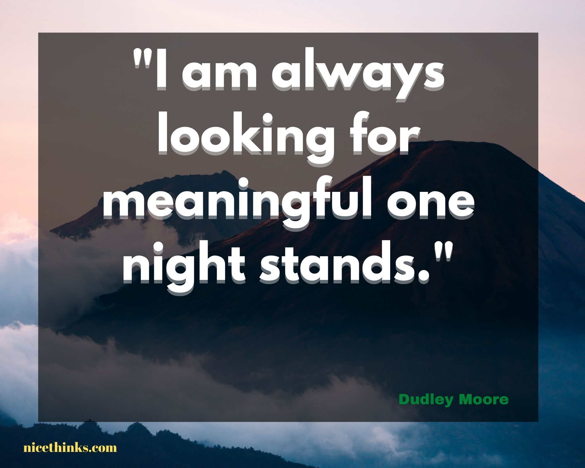 Quote by Dudley Moore